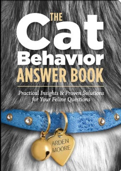 The Cat Behavior Answer Book: Practical Insights and Proven Solutions for Your Feline Questions (Paperback)