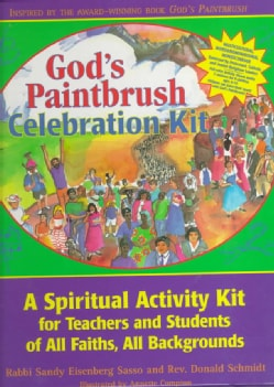 God's Paintbrush Celebration Kit: A Spiritual Activity Kit for Teachers and Students of All Faiths, All Backgrounds (Hardcover)