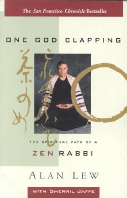 One God Clapping: The Spiritual Path of a Zen Rabbi (Paperback)