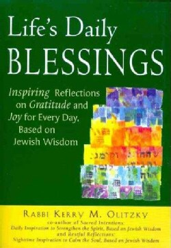 Life's Daily Blessings: Inspiring Reflections on Gratitude and Joy for Every Day, Based on Jewish Wisdom (Paperback)