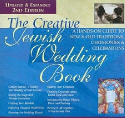 The Creative Jewish Wedding Book: A Hands-on Guide to New & Old Traditions, Ceremonies & Celebrations (Paperback)