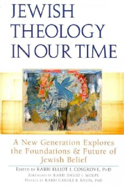 Jewish Theology in Our Time: A New Generation Explores the Foundations and Future of Jewish Belief (Paperback)
