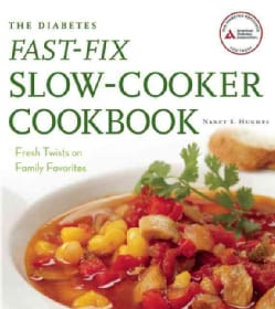 The Diabetes Fast-Fix Slow-Cooker Cookbook: Fresh Twists on Family Favorites (Paperback)