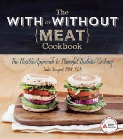 The With or Without Meat Cookbook: The Flexible Approach to Flavorful Diabetes Cooking (Paperback)