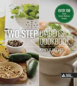 Two-step Diabetes Cookbook: Over 150 Quick, Simple, Delicious Recipes (Paperback)