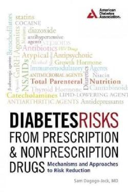 Diabetes Risks from Prescription & Nonprescription Drugs: Mechanisms and Approaches to Risk Reduction (Paperback)