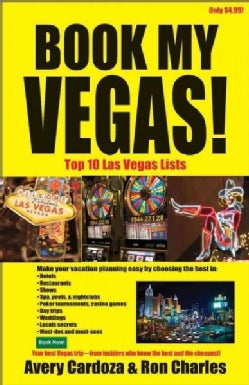 Book My Vegas!: Top 10 Las Vegas Lists (Paperback)