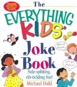 The Everything Kids' Joke Book: Side-splitting, Rib-tickling Fun (Paperback)
