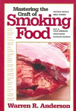 Mastering the Craft of Smoking Food (Paperback)