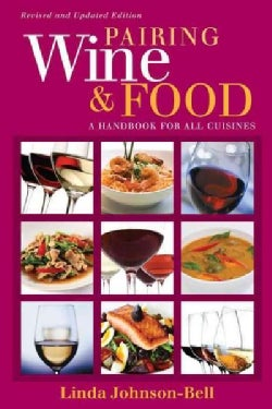 Pairing Wine and Food: A Handbook for All Cuisines (Paperback)