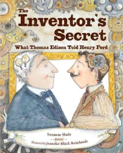 The Inventor's Secret: What Thomas Edison Told Henry Ford (Hardcover)