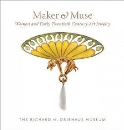 Maker & Muse: Women and Early Twentieth Century Art Jewelry (Hardcover)