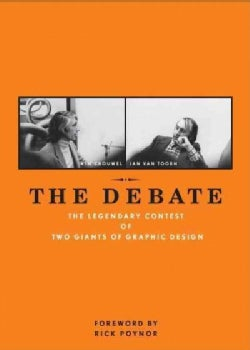 The Debate: The Legendary Contest of Two Giants of Graphic Design (Hardcover)