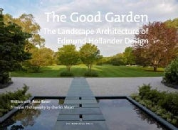 The Good Garden: The Landscape Architecture of Edmund Hollander Design (Hardcover)