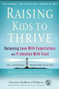 Raising Kids to Thrive: Balancing Love With Expectations and Protection With Trust (Paperback)