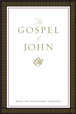 The Gospel of John: English Standard Version (Paperback)