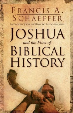 Joshua and the Flow of Biblical History (Paperback)
