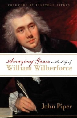 Amazing Grace in the Life of William Wilberforce (Paperback)