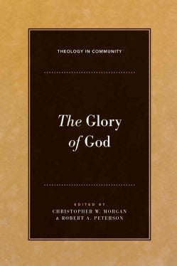 The Glory of God (Hardcover)
