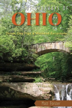 Backroads & Byways of Ohio: Drives, Daytrips & Weekend Excursions (Paperback)
