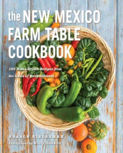 The New Mexico Farm Table Cookbook: 100 Homegrown Recipes from the Land of Enchantment (Paperback)