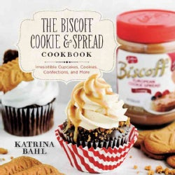The Biscoff Cookie and Spread Cookbook: Irresistible Cupcakes, Cookies, Confections, and More (Paperback)