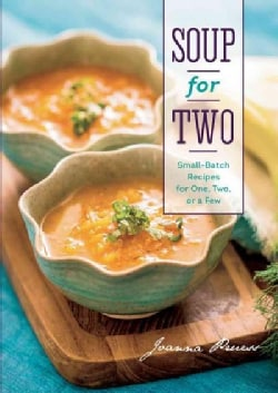 Soup for Two: Small-Batch Recipes for One, Two or a Few (Hardcover)
