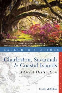 Explorer's Guide Charleston, Savannah & the Coastal Islands: A Great Destination (Paperback)