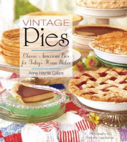Vintage Pies: Classic American Pies for Today's Home Baker (Hardcover)
