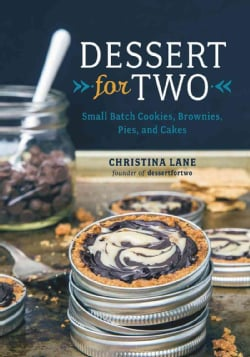 Dessert for Two: Small Batch Cookies, Brownies, Pies, and Cakes (Hardcover)