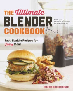 The Ultimate Blender Cookbook: Fast, Healthy Recipes for Every Meal (Hardcover)
