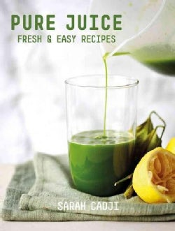 Pure Juice: Fresh & Easy Recipes (Paperback)
