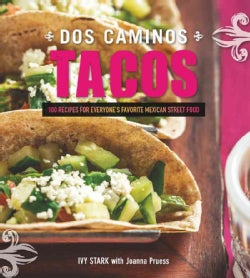 Dos Caminos Tacos: Recipes for Everyone's Favorite Mexican Street Food (Paperback)