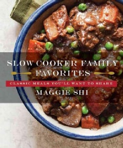 Slow Cooker Family Favorites: Classic Meals You'll Want to Share (Paperback)
