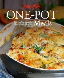 EatingWell One-Pot Meals: Easy, Healthy Recipes for 100+ Delicious Dinners (Paperback)