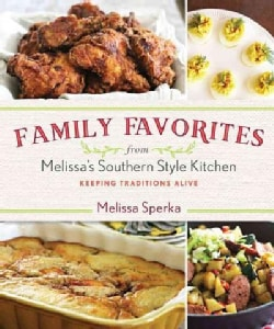Melissa's Southern Cookbook: Tried-and-True Family Recipes (Hardcover)