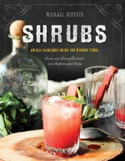 Shrubs: An Old-Fashioned Drink for Modern Times (Hardcover)