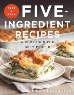 Fast & Easy Five-Ingredient Recipes: A Cookbook for Busy People (Paperback)