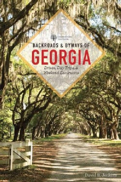 Backroads & Byways of Georgia: Drives, Day Trips & Weekend Excursions (Paperback)
