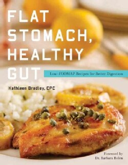 Healthy Gut, Flat Stomach: The Fast and Easy Low-FODMAP Diet Plan (Paperback)