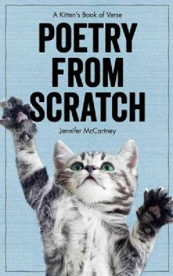 Poetry from Scratch: A Kitten's Book of Verse (Hardcover)