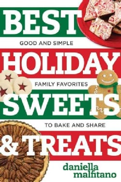 Best Holiday Sweets & Treats: Good and Simple Family Favorites to Bake and Share (Paperback)
