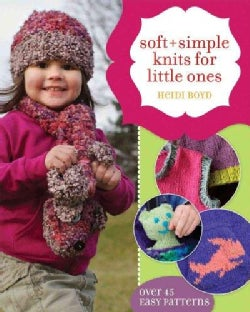Soft + Simple Knits for Little Ones (Paperback)
