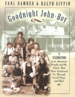 Goodnight, John Boy: A Celebration of an American Family and the Values That Have Sustained Us Through Good Times... (Paperback)