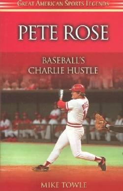 Pete Rose: Baseball's Charlie Hustle (Paperback)