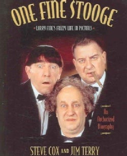 One Fine Stooge: Larry Fine's Frizzy Life In Pictures (Hardcover)