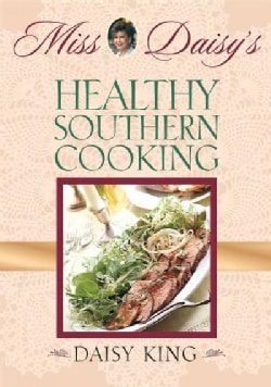 Miss Daisy's Healthy Southern Cooking (Paperback)