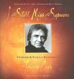 I Still Miss Someone: Friends And Family Remember Johnny Cash (Hardcover)