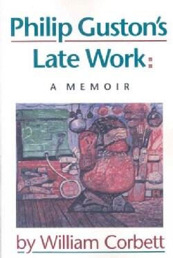 Philip Guston's Late Work: A Memoir (Paperback)
