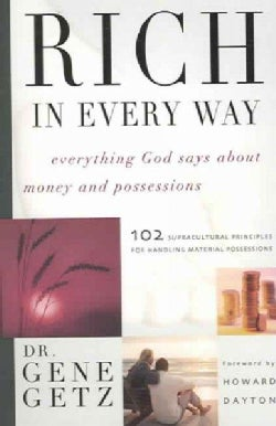 Rich In Every Way: Everything God Says About Money And Possessions (Paperback)